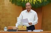 Thủ tướng Nguyễn Xuân Phúc Tăng trưởng mà để lạm phát quá cao thì không còn ý nghĩa