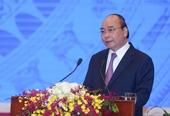 Thủ tướng Nguyễn Xuân Phúc Không được nói suông, không nói rồi để đó