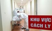 Thêm 24 hành khách nhiễm COVID-19 nhập cảnh vào Việt Nam được cách ly