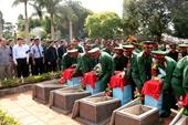 Đón nhận, an táng 16 hài cốt liệt sĩ hy sinh tại nước bạn Campuchia