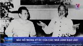 Bác Hồ trong ký ức của các nhà lãnh đạo Lào