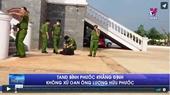 TAND Bình Phước khẳng định không xử oan ông Lương Hữu Phước