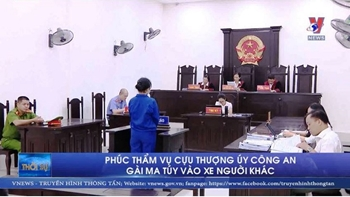 Phúc thẩm vụ cựu Thượng úy Công an gài ma túy vào xe người khác