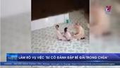TP HCM làm rõ vụ việc sư cô đánh đập bé gái trong chùa