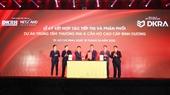 DKRA ký kết hợp tác đầu tư và phát triển dự án Trung tâm thương mại  Căn hộ cao cấp tại TP Thuận An