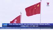 Hong Kong Luật an ninh quốc gia chính thức có hiệu lực