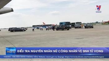 Điều tra nguyên nhân nữ công nhân tử vong trong sân bay Nội Bài