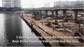 Hà Nội thúc tiến độ 5 dự án giao thông