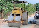 Hy hữu Xe lu cán chết một công nhân làm đường ở Đắk Lắk