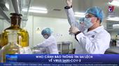 WHO cảnh báo thông tin sai lệch về virus SARS-CoV-2