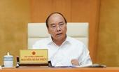"""Thủ tướng Nguyễn Xuân Phúc """"Không được để vỡ trận, không được chủ quan"""""""