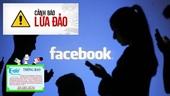 Công an khuyến cáo những thủ đoạn lừa đảo tinh vi qua mạng zalo, facebook