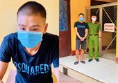 Bắt 2 đạo chích chuyên đột nhập bệnh viện và các khu vực cách ly