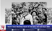 Ngày khai trường nghĩ về Thư Bác Hồ gửi học sinh