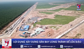 Lợi dụng xây dựng Sân bay Long Thành để lừa đảo