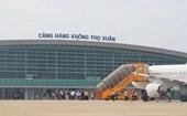 """Cảng hàng không Thọ Xuân sẽ là """"cầu nối"""" của Thanh Hóa với thị trường quốc tế"""