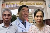 Đề nghị truy tố cựu Giám đốc Bệnh viện Bạch Mai cùng đồng phạm