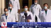 Tổng thống Mỹ xuất viện sau ba ngày điều trị bệnh COVID-19