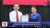 Giới thiệu đồng chí Nguyễn Văn Nên để bầu giữ chức Bí thư Thành ủy TPHCM