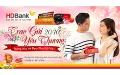 Mừng 20 10, HDBank tặng khách hàng hàng ngàn phần quà và tiền vào tài khoản