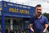 Bắt tạm giam Tổng giám đốc Công ty Phát An Gia vì lừa bán dự án 'ma'