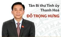 Tân Bí thư Tỉnh ủy Thanh Hoá Đỗ Trọng Hưng