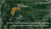 Dồn lực tìm hơn 50 người mất tích do sạt lở ở Quảng Nam