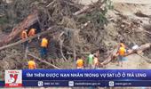 Tìm thêm được nạn nhân trong vụ sạt lở ở Trà Leng, Quảng Nam