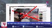 Bộ TT TT yêu cầu Google xử lý video nhảm trên YouTube