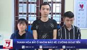 Ổ nhóm bảo kê, cưỡng đoạt tiền thương lái sa lưới pháp luật