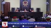 Giữ nguyên mức án trong vụ gian lận điểm thi tại Sơn La