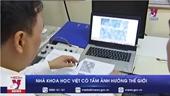 Nhà khoa học Việt vào top xếp hạng có tầm ảnh hưởng nhất thế giới 2020