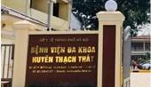 Cháu bé 15 tháng tuổi tử vong bất thường sau mũi tiêm tại Bệnh viện đa khoa huyện Thạch Thất