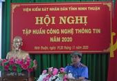 VKSND Ninh Thuận đẩy mạnh ứng dụng công nghệ thông tin vào quản lý và điều hành