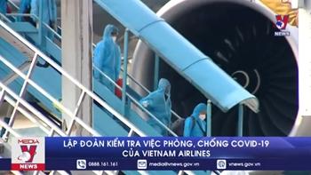Lập đoàn kiểm tra việc phòng, chống Covid-19 của Vietnam Airlines