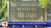 Khởi tố thêm 4 lãnh đạo, cán bộ Công ty Tân Thuận TP HCM