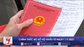 Chính thức bỏ sổ hộ khẩu giấy từ 1 7 2021