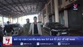 Bắt vụ vận chuyển 8kg ma tuý đá từ Lào về Việt Nam