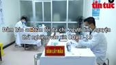 Đảm bảo an toàn tối đa cho tình nguyện viên thử nghiệm vắc xin COVID-19