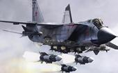 Vì sao MiG-31 của Nga khiến đối thủ khiếp sợ