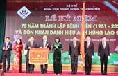 Bệnh viện Trung ương Thái Nguyên kỷ niệm 70 năm thành lập và đón nhận danh hiệu Anh hùng lao động