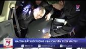 Hà Tĩnh bắt đối tượng vận chuyển 11kg ma túy