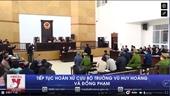Lần thứ 2 hoãn xử cựu Bộ trưởng Vũ Huy Hoàng và đồng phạm