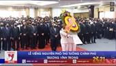 Lễ viếng nguyên Phó Thủ tướng Chính phủ Trương Vĩnh Trọng