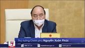 Thủ tướng Nguyễn Xuân Phúc Nhanh chóng tổ chức tiêm vaccine ngừa COVID-19 cho người dân