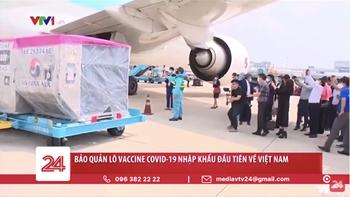 Bảo quản lô vaccine COVID-19 nhập khẩu đầu tiên về Việt Nam