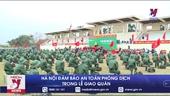 Hà Nội đảm bảo an toàn phòng dịch trong lễ giao quân