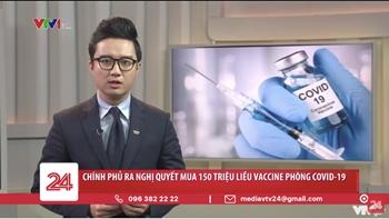 Chính phủ ra Nghị quyết mua 150 triệu liều vaccine phòng COVID-19
