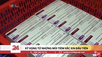 Kỳ vọng từ những mũi tiêm vắc xin COVID-19 đầu tiên ở Việt Nam