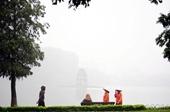Miền Bắc sương mù, mưa phùn, nồm ẩm